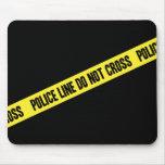 La ligne de police NE CROISENT PAS Tapis De Souris