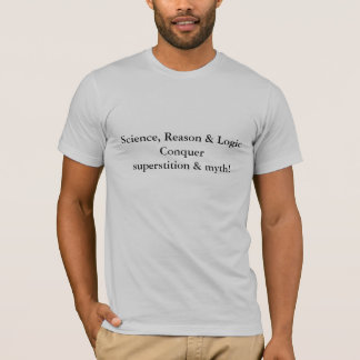 La logique de raison de la Science conquièrent la T-shirt