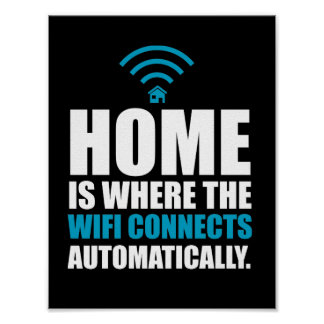 La maison est où le Wi-Fi se relie automatiquement Poster
