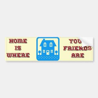 La maison est où vos amis sont adhésifs pour voiture