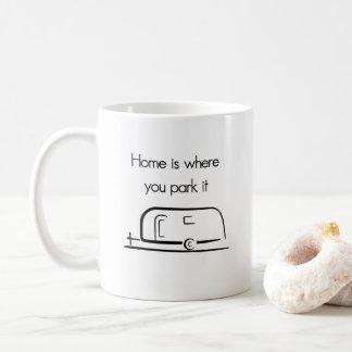 La maison est où vous la garez tasse de campeur de