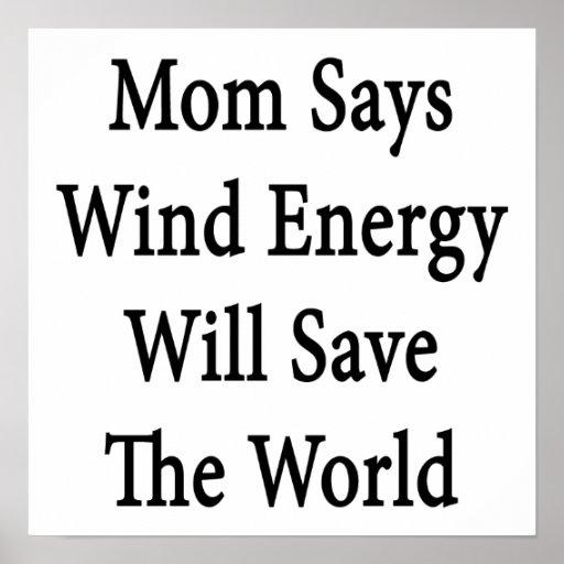 La maman dit qu'énergie éolienne sauvera le monde affiche