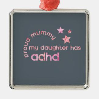 La maman fière ma fille a le TDAH Ornement Carré Argenté