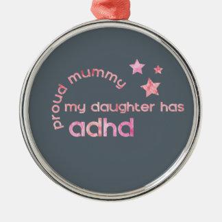 La maman fière ma fille a le TDAH Ornement Rond Argenté