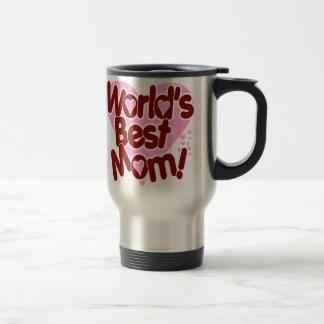 La MEILLEURE maman du monde ! Mug De Voyage