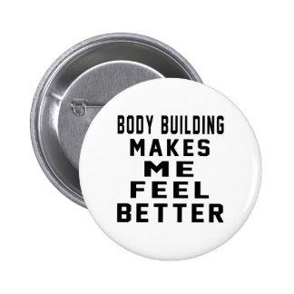 La musculation m incite à me sentir mieux pin's avec agrafe