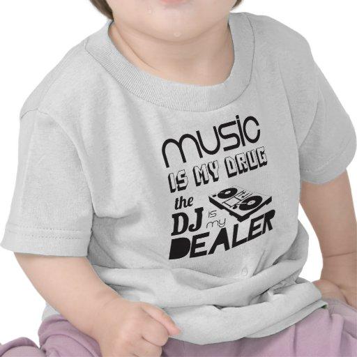 La musique est ma drogue. Le DJ est le revendeur T-shirt