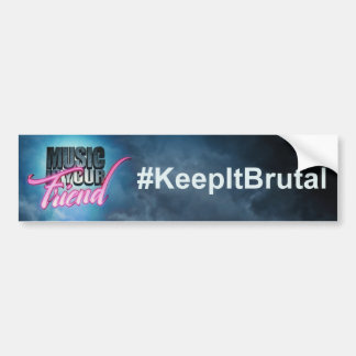 La musique est votre autocollant #KeepItBrutal