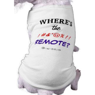 Là où est ! #&*@% ! ! À distance ? T-shirt Pour Chien