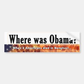 Là où était l'adhésif pour pare-chocs d'Obama Autocollant Pour Voiture