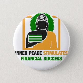 La paix intérieure stimule le succès financier pin's