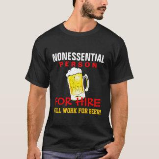 La personne non essentielle - travaillera pour la t-shirt