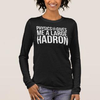 La physique me donne un grand Hadron T-shirt À Manches Longues