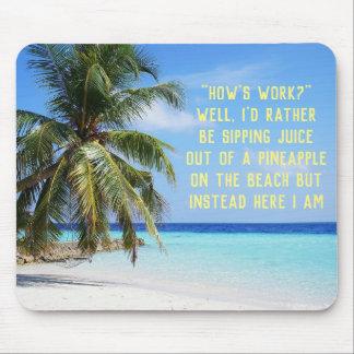La plage est meilleure que le tapis de souris de