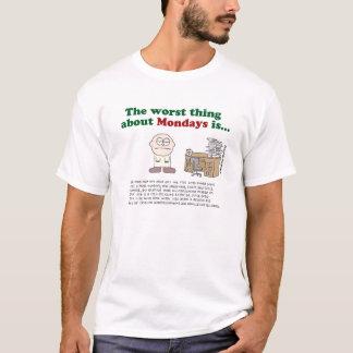 La plus mauvaise chose au sujet de lundi est… t-shirt