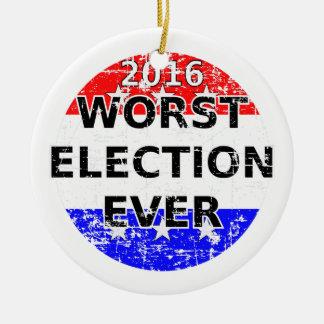 La plus mauvaise élection jamais ornement rond en céramique