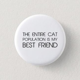 La population entière de chat est mon meilleur ami pin's