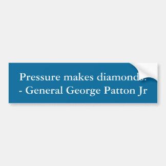 """La """"pression fait des diamants. """"- Le Général Autocollant Pour Voiture"""