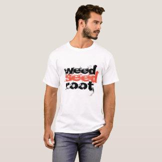 la racine de graine de mauvaise herbe suppriment t-shirt