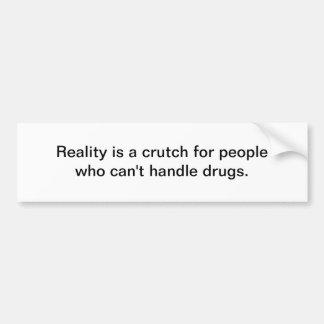 La réalité est une béquille autocollant pour voiture