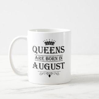 La Reine sont en août les tasses nées