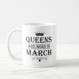 La Reine sont en mars les tasses nées