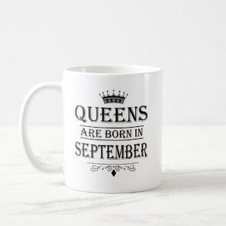 La Reine sont en septembre les tasses nées
