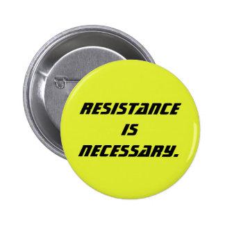 la résistance est nécessaire pin's