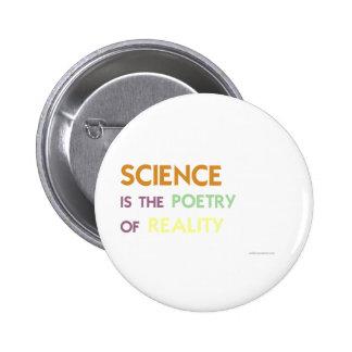 La Science est la poésie de la réalité Badge Rond 5 Cm