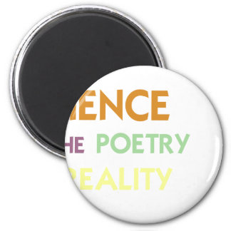 La Science est la poésie de la réalité Magnet Rond 8 Cm