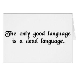 La seule bonne langue est une langue morte carte de vœux