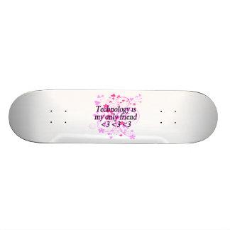 La technologie est mon seulement ami skateboard 21,6 cm
