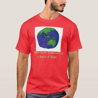 La Terre est folle T-shirt