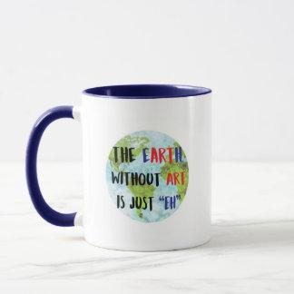 La terre sans art mug