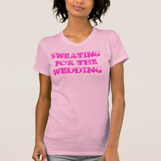 La transpiration pour l'exercice de ~ de mariage t-shirt