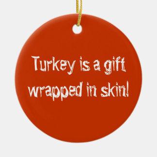 La Turquie est un cadeau enveloppé dans la peau ! Ornement Rond En Céramique