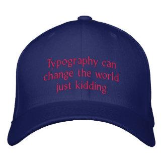 La typographie peut changer le monde casquette brodée