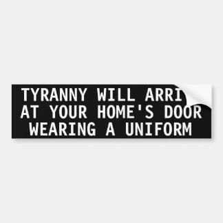La tyrannie arrivera à la porte de votre maison autocollants pour voiture