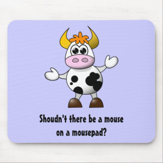 La vache drôle à bande dessinée ne devrait pas il tapis de souris