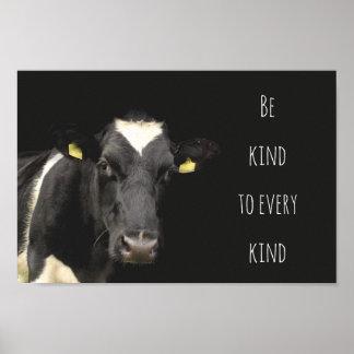 La vache || soit aimable avec chaque sorte posters