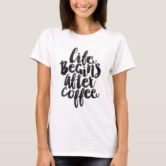 La vie commence après café t-shirt