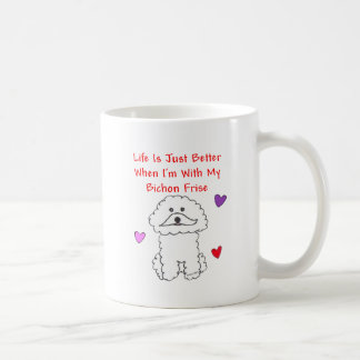 La vie de Bichon Frise est juste une meilleure Mug