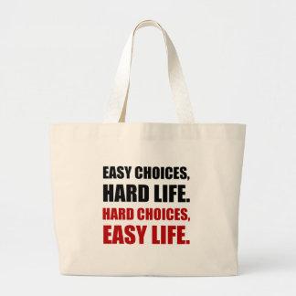 La vie dure de choix faciles grand sac