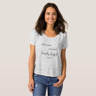 La vie est censée pour être T-shirt simplement