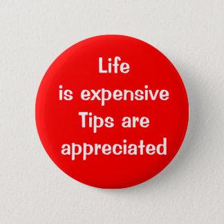 La vie est chère - des bouts sont appréciés badge