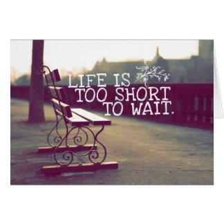 La vie est citation   de motivation trop courte cartes