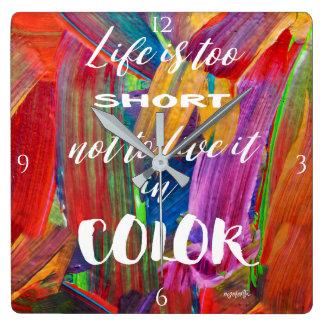 La vie est colorée moderne abstrait trop court horloge carrée