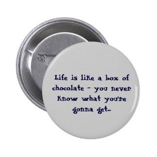 La vie est comme une boîte de boutons de chocolats badge rond 5 cm