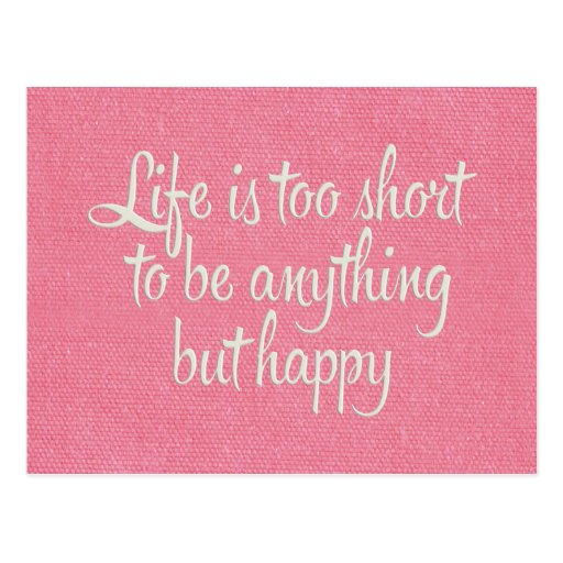 La vie est courte soit toile rose heureuse carte postale