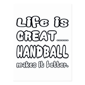 La vie est grand handball le rend meilleur cartes postales